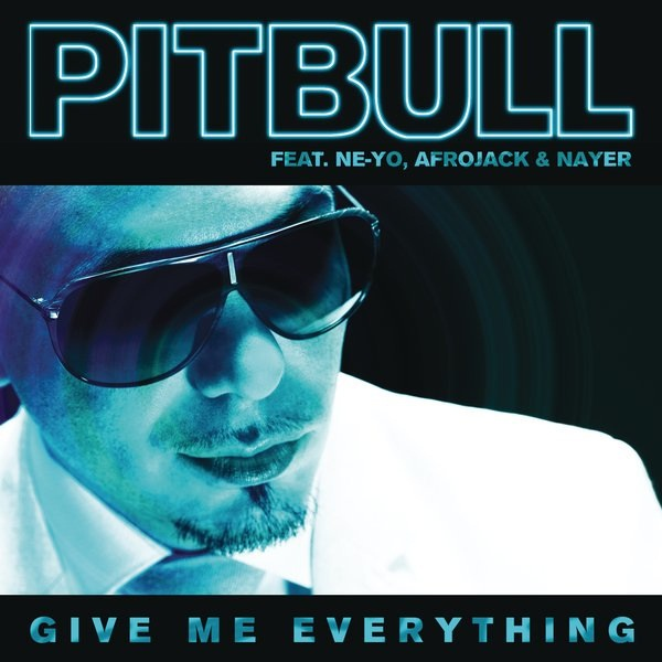 Album or Cover Give me Everything Pitbull Give me Everything Pitbull